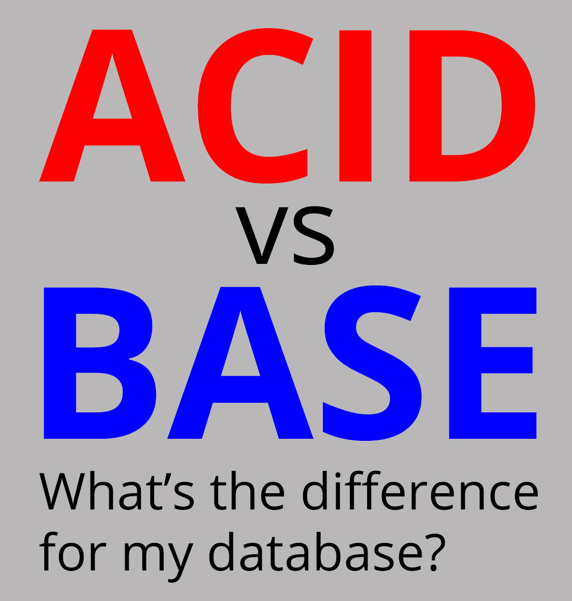 Learn the Primary Differences between the ACID and BASE Data Consistency Models